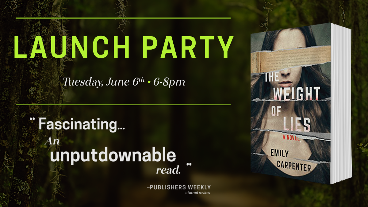 Emily Carpenter - Launch Party for The Weight of Lies