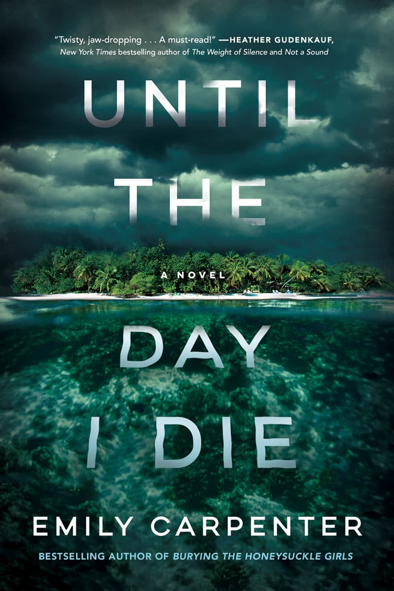 Until the Day I Die by Author Emily Carpenter